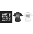 sweat today smile tomorrow t-shirt print for t vector image vector image