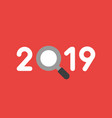 icon concept of year of 2019 with magnifying vector image vector image