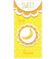 Sweet fruit labels for drinks syrup jam Banana vector image vector image