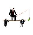 business motivation boss holding dollar fishing vector image