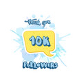 10k followers template vector image vector image