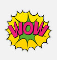 comic speech bubble with word wow sound blast vector image vector image