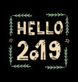 hello 2019 greeting card with hand lettering on vector image vector image