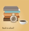 Back to school Alarm books cup of coffee vector image vector image