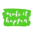 Make it happen Brush lettering vector image vector image