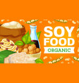 soybean products and soy food vector image vector image