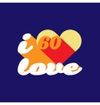 I love 60s concept slogan on blue background vector image vector image