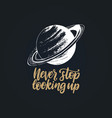 never stop looking uphand lettering drawn vector image vector image