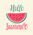 print with watermelon and lettering hello summer vector image vector image