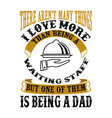 waiting staff dad father day quote and saying vector image vector image