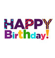 happy birthday color font text lettering vector image