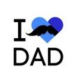 I love dad concept slogan vector image vector image