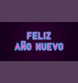 neon festive inscription for spanish new year vector image