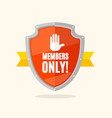 cartoon members only sign shield and ribbon vector image vector image