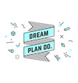 dream plan do vintage ribbon banner vector image