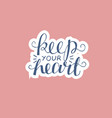hand lettering keep your heart on pink background vector image vector image