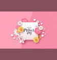 mothers day papercut floral card template frame vector image vector image