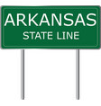 arkansas state line green road sign us state line vector image vector image