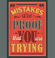 mistakes are proof that you are trying quote vector image