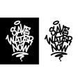 save water now graffiti tag in black over white vector image vector image