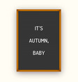 its autumn letterboard quote vector image vector image