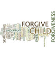 forgiveness text background word cloud concept vector image vector image