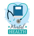 mental health day stethoscope book psychology vector image vector image