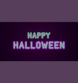 neon festive inscription for halloween vector image