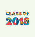 class of 2018 concept word art vector image vector image