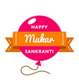 happy makar sankranti day greeting emblem vector image vector image