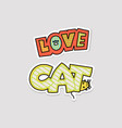 love cat - cute colorful word sticker set in hand vector image