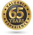 65 years valuable experience gold label vector image vector image