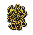 motivate phrase born to be free vintage vector image