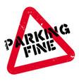 parking fine rubber stamp vector image