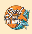 surfs breake the waves lettering with cartoon vector image vector image