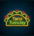 traditional taco tuesday meal neon light sign vector image vector image