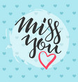 postcard with a unique lettering miss you for vector image