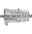 a look at the crystal bridges museum of art text vector image vector image