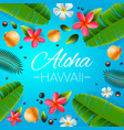 aloha hawaii background tropical plants leaves vector image vector image