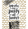 Keep calm and party all summer vector image vector image