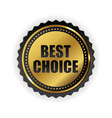 best choice golden quality label sign vector image vector image