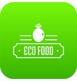 eco food icon green vector image vector image