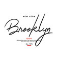 typography brooklyn usa for t-shirt printing vector image vector image
