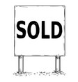 large sign board drawing with sold text vector image vector image