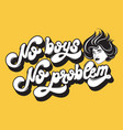 no boys no problem quote typographical background vector image