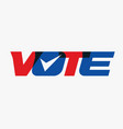 vote uppercase capital bold letters red and blue vector image vector image