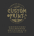 font custom print vector image vector image