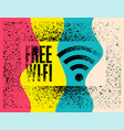 free wi-fi vintage stencil spray grunge poster vector image