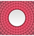 Pink hearts abstract background with blank circle vector image
