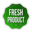 fresh product label or sticker vector image vector image